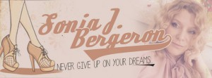 Sonia J Bergeron Never Give Up On Your Dreams