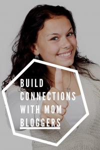 Build Connections with other Mom Bloggers