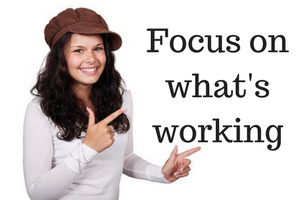 Focus on whats working
