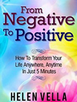 From Negative to Positive Helen Vella inspiringmompreneurs.com