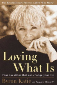 Loving What Is Byron Katie