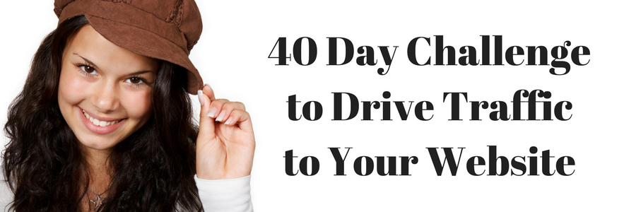 40 Day Challenge to Drive Traffic to Your Website