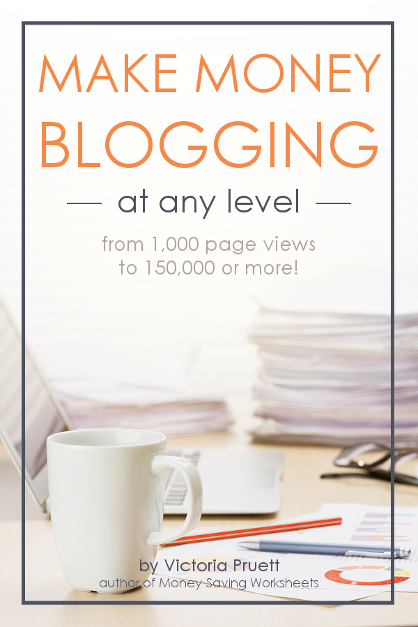 How to: Blogging for Money. Start Here - Make Money Blogging at ANY Level by Victoria Pruett