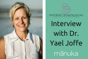Inspiring Mompreneurs Interview with Dr. Yael Joffee