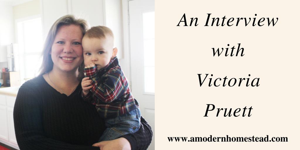 Interview Victoria Pruett A Modern Homestead