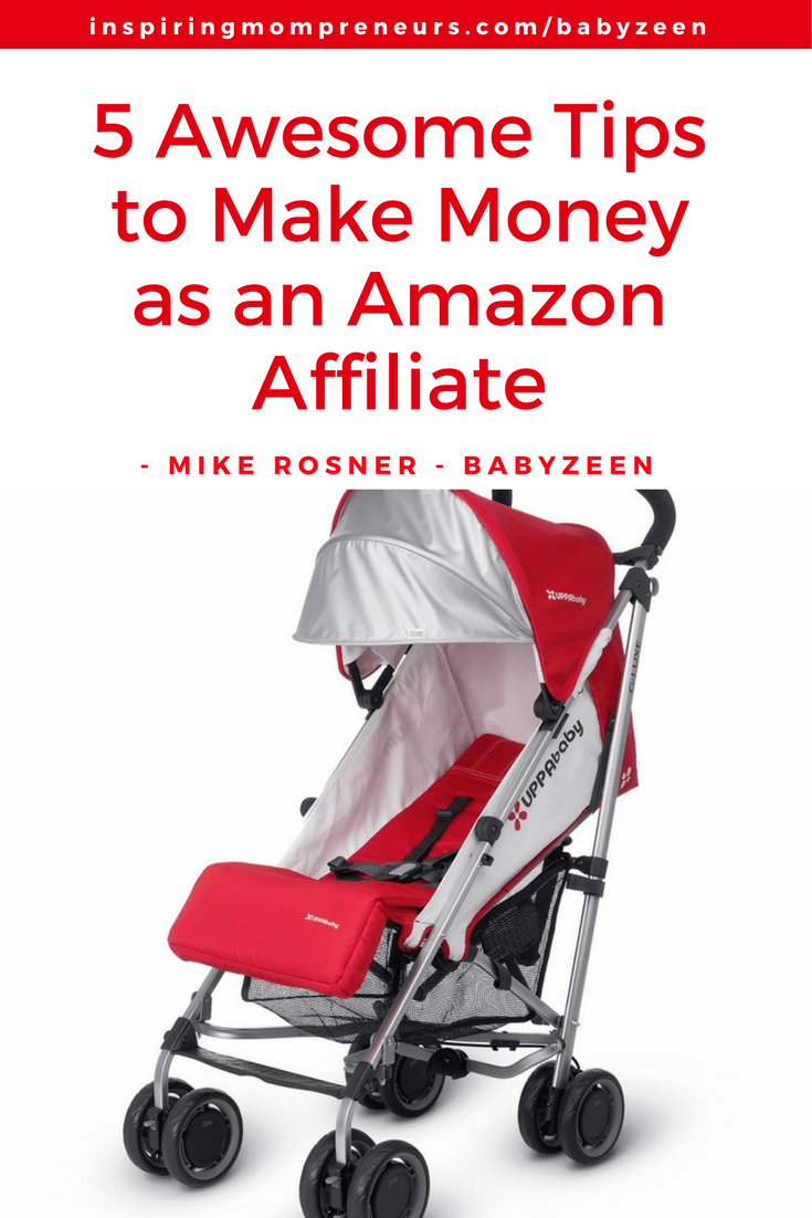 Wish I'd read these 5 Tips when I first became an Amazon Affiliate. Brilliant Guest Post by Mike Rosner of Babyzeen.com | makemoneyblogging | amazonaffiliate | Affiliatemarketing |