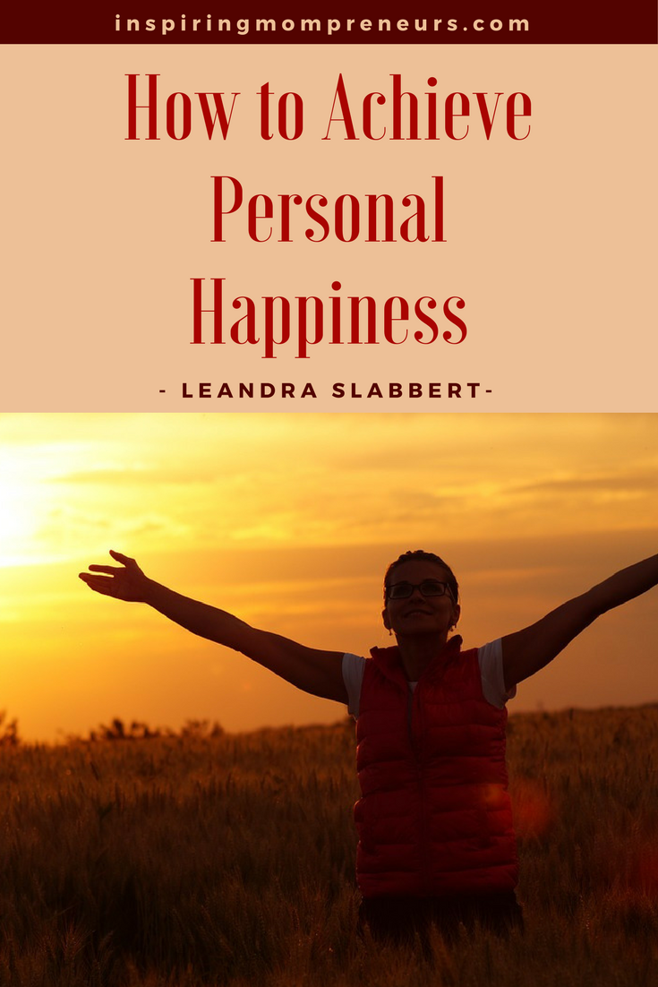 How to Achieve Personal Happiness Guest Post by Leandra Slabbert | psychologyofhappiness | howtoachievepersonalhappiness | findhappiness