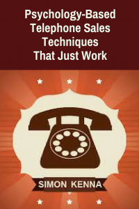 Psychology-Based Telephone Sales Techniques That Just Work. Learn more at SimonKenna.com | telesalestechniques | telesalestips | salestechniques | overphonesalestechniques |