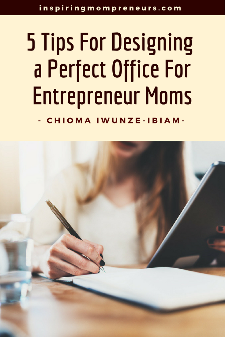 Some brilliant office design ideas for Mom Entrepreneurs whether working from home or in an office. Chioma Iwunze-Ibiam | smallofficedesigns | smallofficedesignideas |