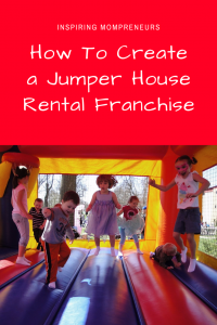 Fab idea for a Mom's sideline business that could quickly become fulltime. | jumperhouserentals | bouncehouserentals | jumpersnrentals |