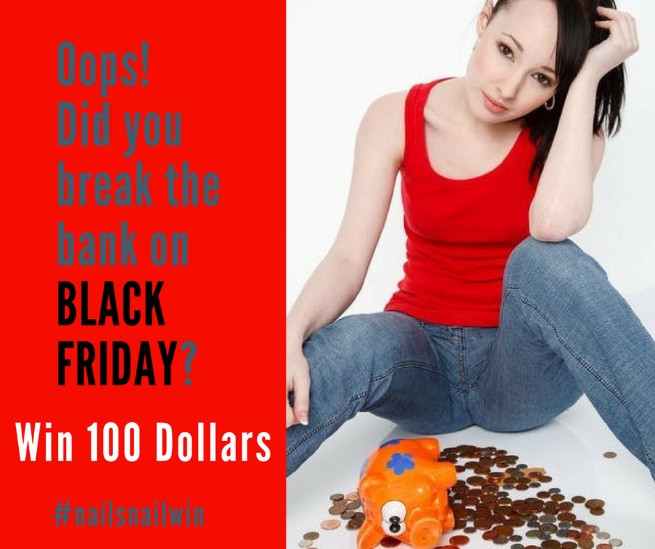 Oops! Broke the Bank on Black Friday? Win 100 Dollars