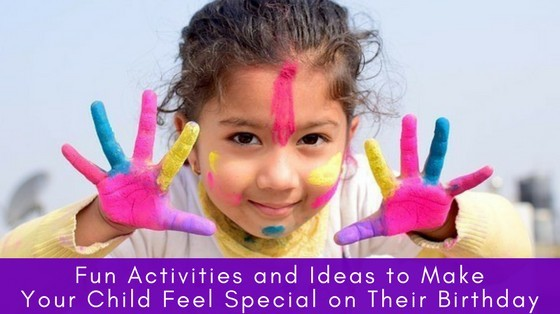 How to Make Your Child Feel Special on their Birthday inspiringmompreneurs.com