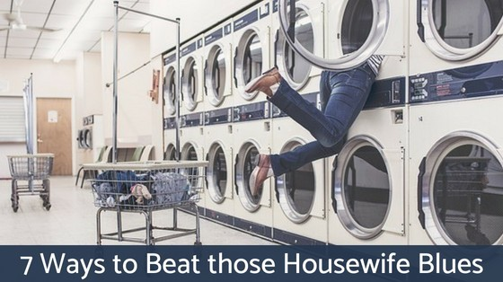 7 Ways to Beat Those Housewife Blues inspiringmompreneurs.com