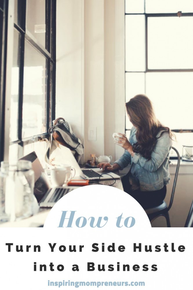 Is it Time You Turned Your Side Hustle into a Full-Time Thing? Here's how. Read more at inspiringmompreneurs.com #howtoturnyoursidehustleintoabusiness #sidehustletobusiness #turnyourpassionintoabusiness
