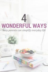 Looking for ways to simplify your life as a parent? Then you'll love this guest post by Rebecca of Naturally Busy Australia. #livingsimplefrugallife #livingsimply