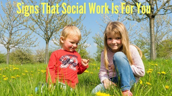 Signs Social Work is For You inspiringmompreneurs.com