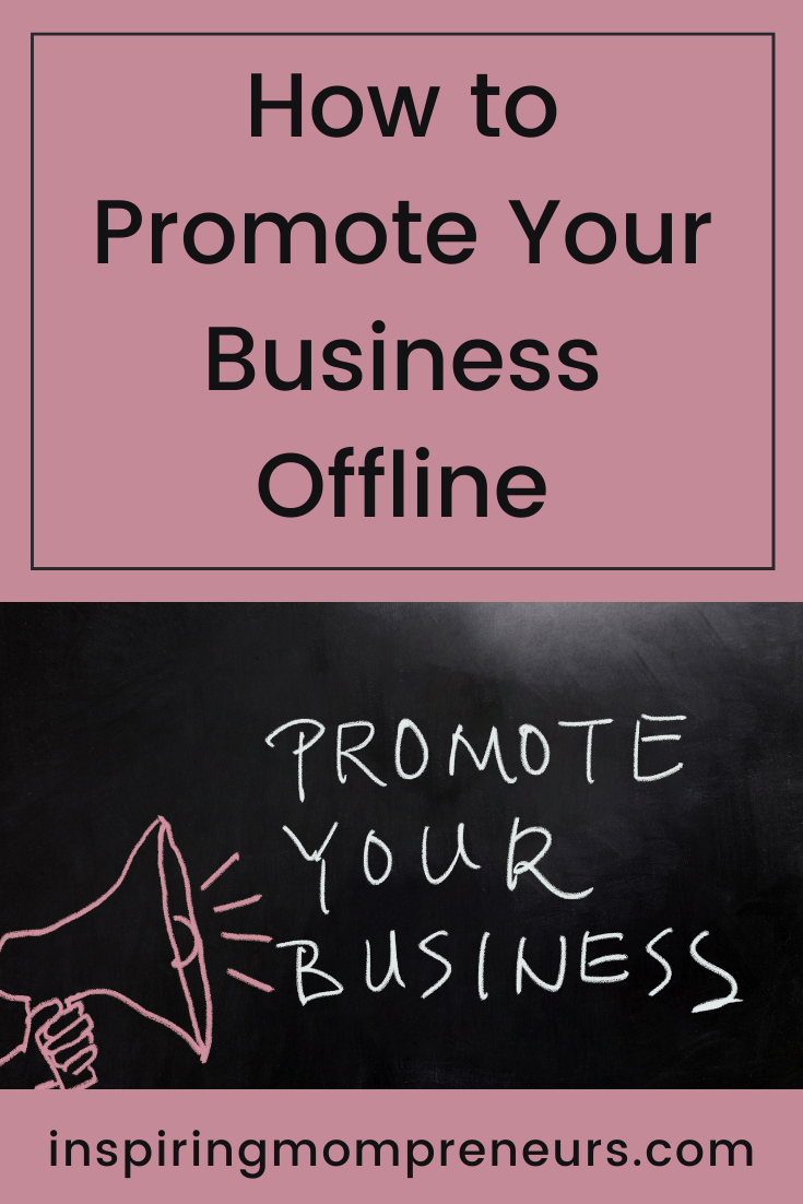 Whether your business is based online or not, there are advantages of getting out in the real world to get the word out there. Here's how to promote your business offline. #howtopromoteyourbusinessoffline