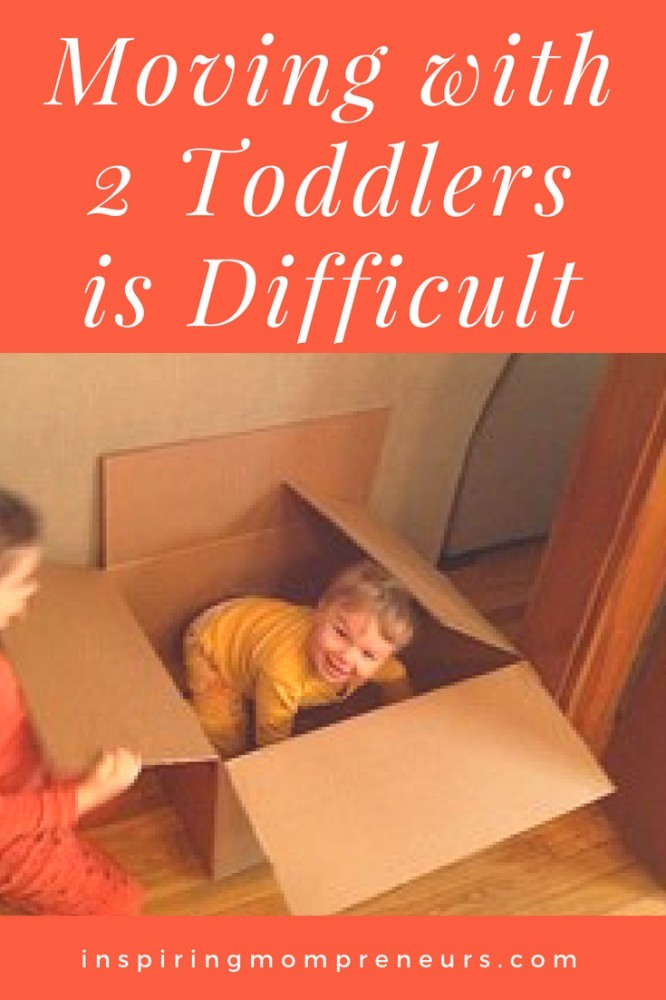 Moving With 2 Toddlers is Difficult. Here's How You Can Make It Less Stressful. #movingwith2toddlers #movingwithtoddlers #movinghousetoddlers