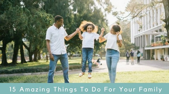 15 Amazing Things to do for your family inspiringmompreneurs.com