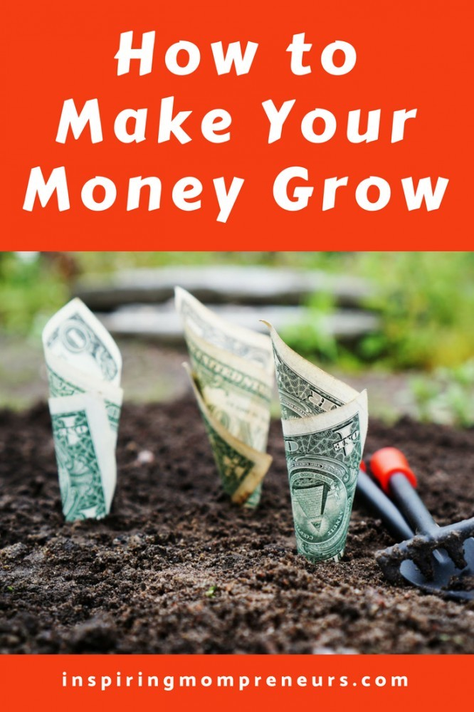 Here's how to put your money to work for you. #howtomakeyourmoneygrow