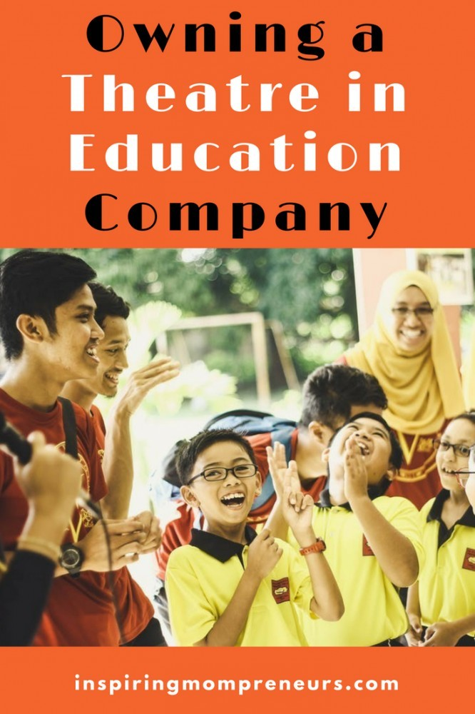 Ever thought of owning a Theatre in Education Company? Here are all the ins and outs. #OwningaTheatreinEducationCompany #OwningaTheatreCompany #TheatreinEducation