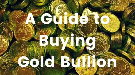 A Guide to Buying Gold Bullion