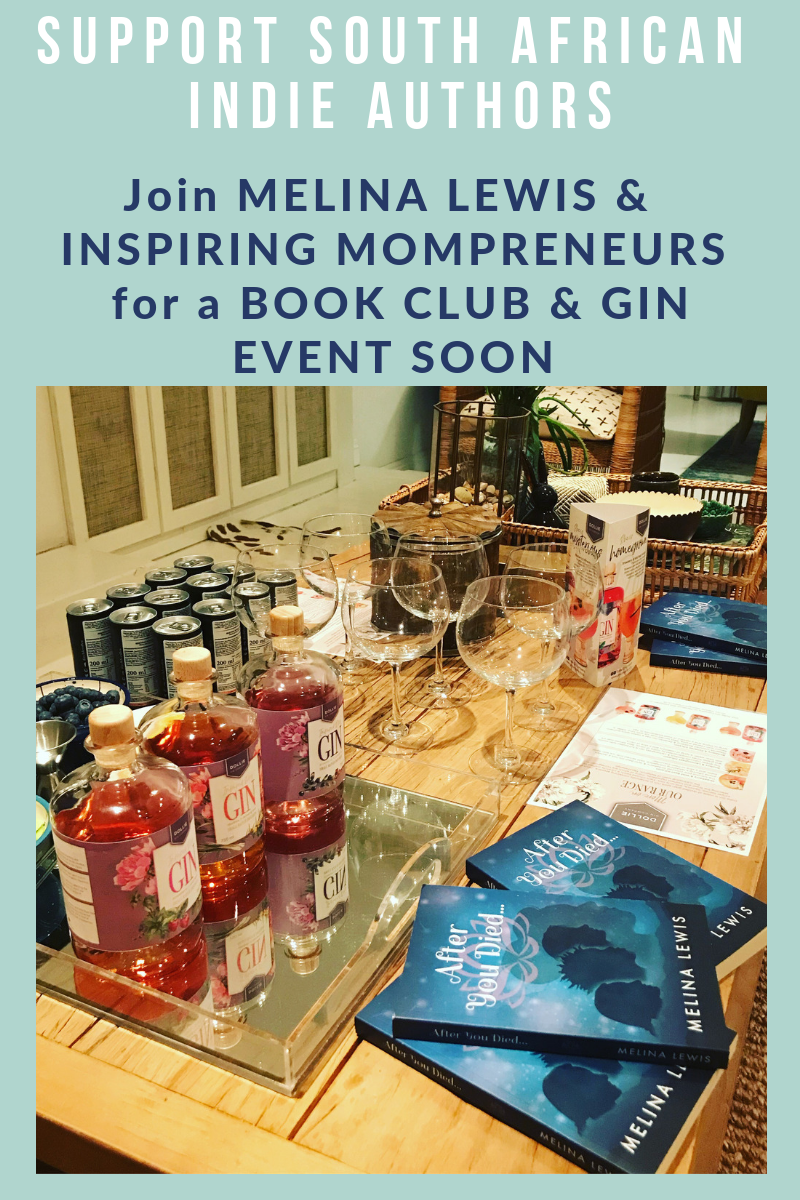Inspiring Mompreneurs will be hosting a Book Club and Gin Event for Melina Lewis SOON. Watch this space. #SupportSouthAfricanIndieAuthors #HowtoWriteaGoodNovel