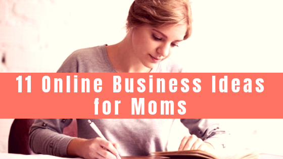 Online Business Ideas for Stay Home Moms Inspiringmompreneurs.com