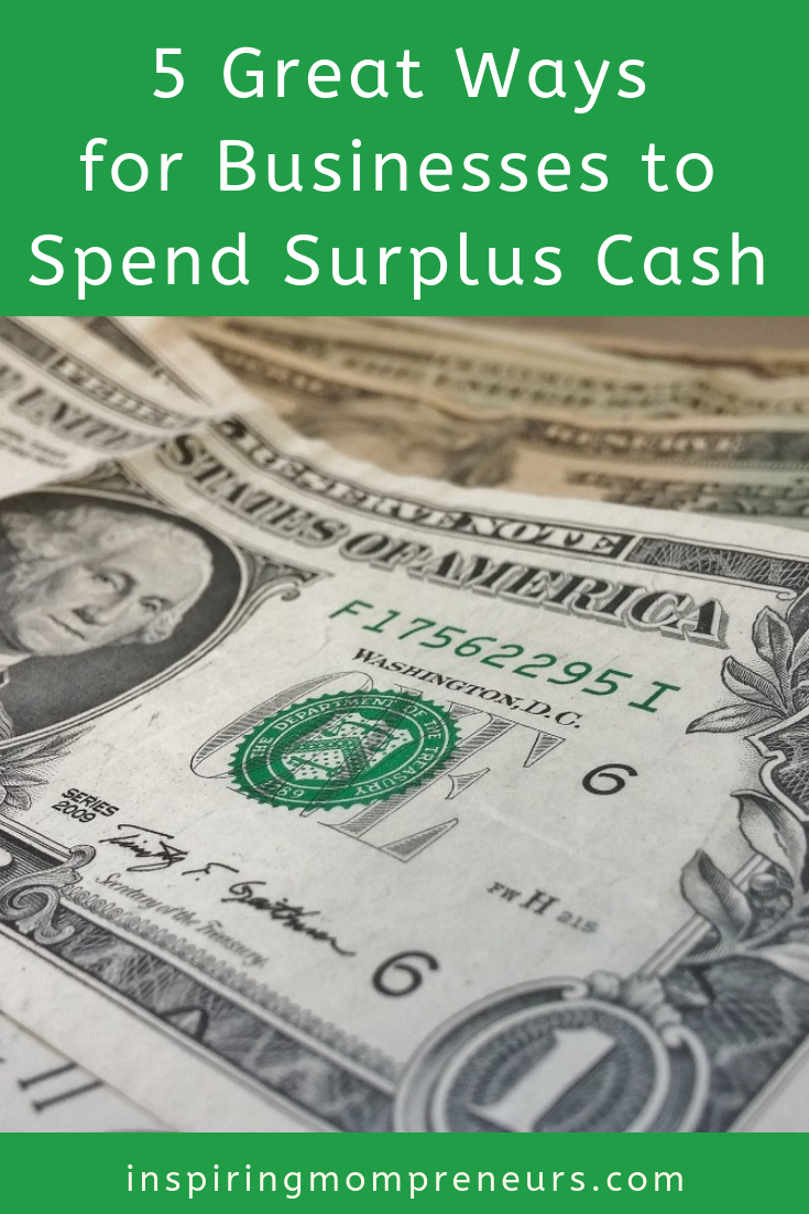 Does your business have surplus cash? Here are some great ways to spend it. #WaysforBusinessestoSpendSurplusCash