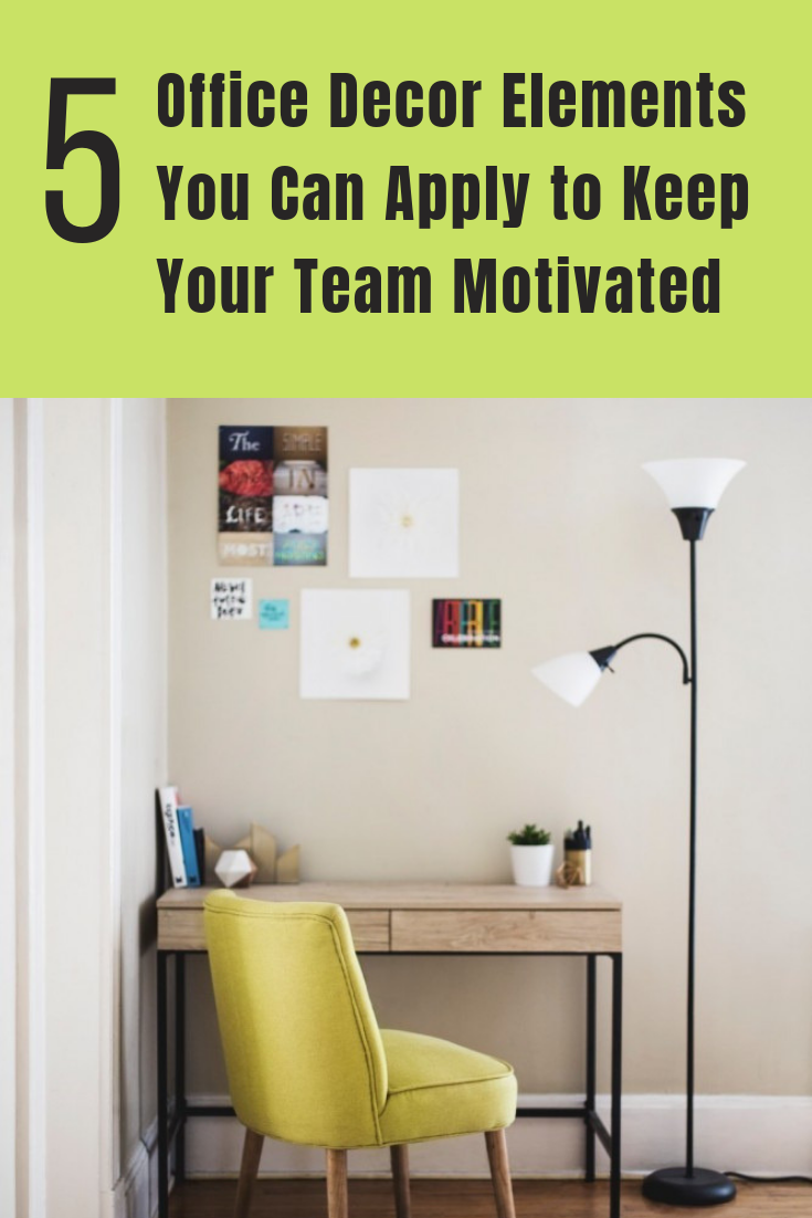 Is your office decor motivational? No? Here are 5 ideas you can use to spruce it up and improve staff morale. #OfficeDecor #MotivationalOfficeDecor