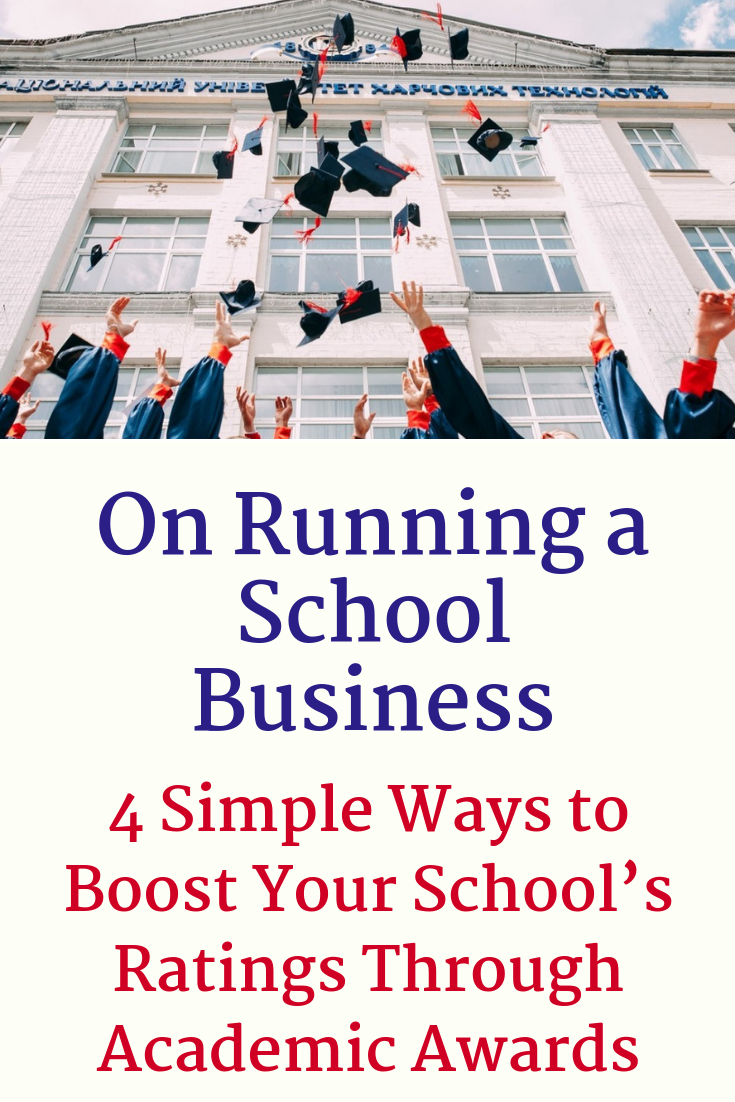 Do you have your own school? Here are some expert tips from regular guest poster, Chioma Iwunze-Ibiam on how to boost your school's ratings through academic awards. #RunningaSchoolBusiness