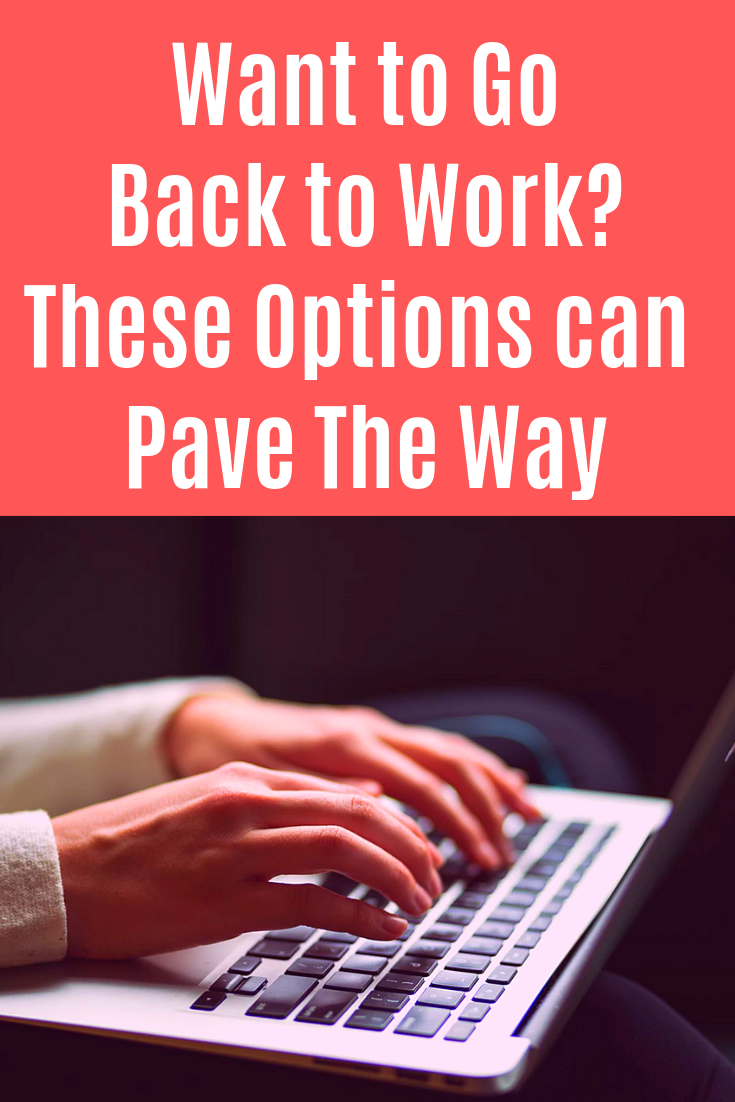 Are you itching for a new challenge? There are a myriad of options available to you when you're ready to go back to work. #gobacktowork #entrepreneurship #onlinecourses #freelancing