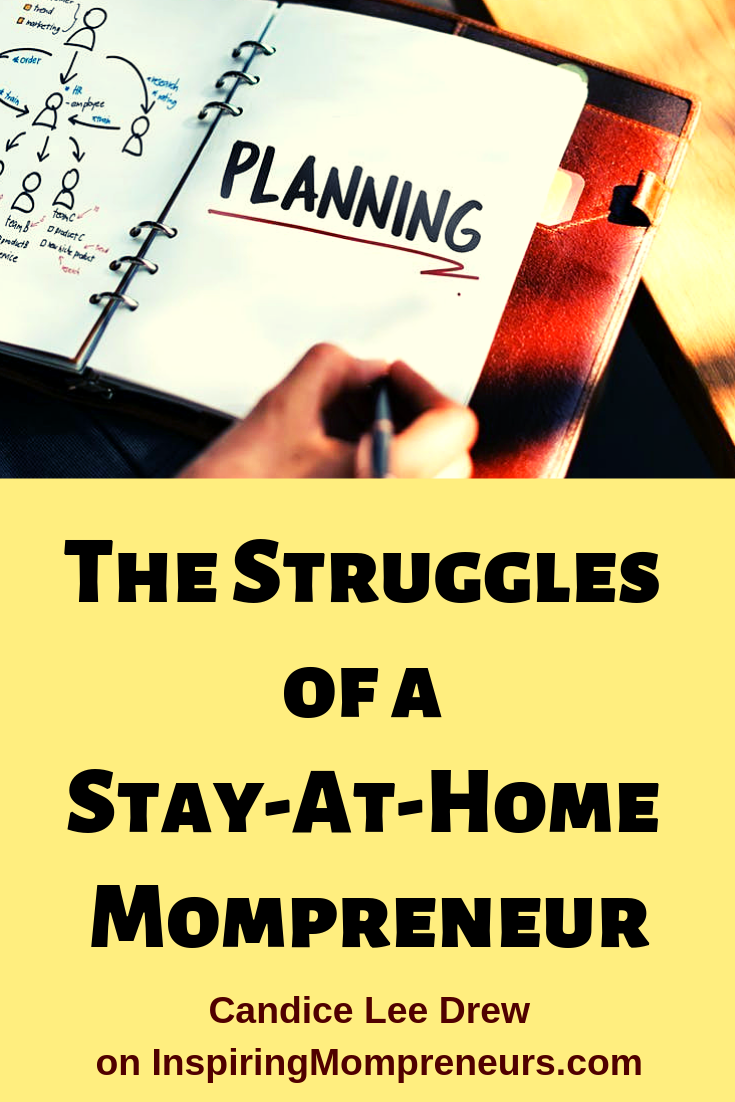 Candice Lee Drew shares her planning struggles in this honest, relatable post on Inspiring Mompreneurs. Candice has 3 niche websites of her own. #WhyIWantToBeAnEntrepreneur #MompreneurStruggles #SAHM #WAHM #HomeschoolingMom