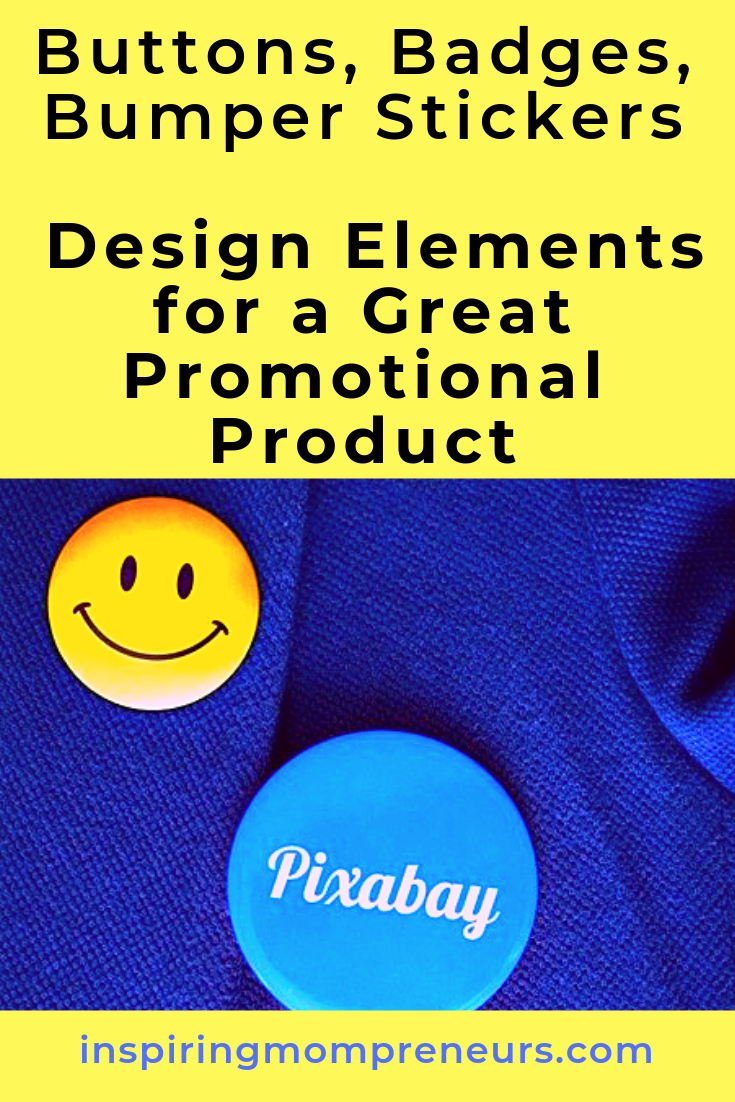 Are you using promotional products in your business? And do you design them yourself? Try these design tips. #DesignElementsforaGreatPromotionalProduct #DesignTips #Buttons #Badges #BumperStickers #PromotionalProducts #Branding