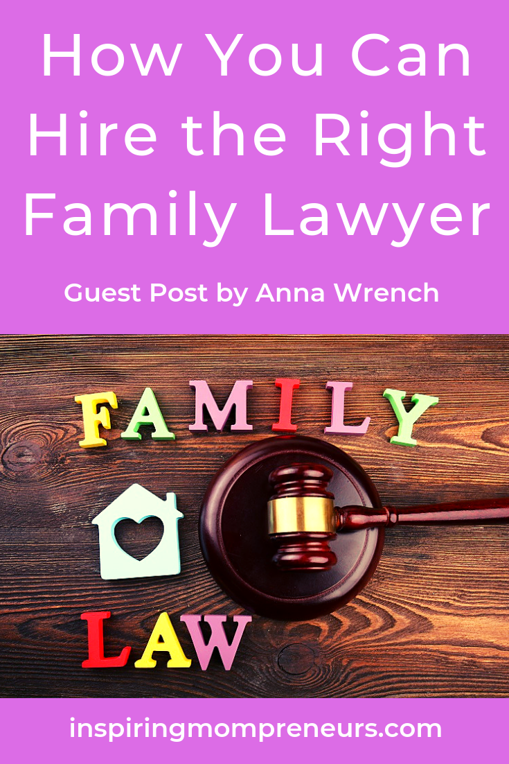 For that unhappy day when you need a family lawyer. Excellent advice tips from regular Guest Poster, Anna Wrench. #importanceoffamilylawyers #howyoucanhiretherightfamilylawyer