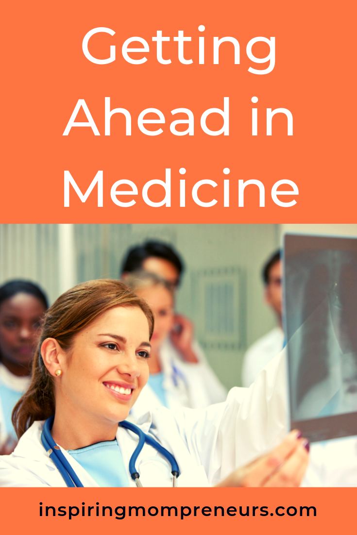 Are you planning to enter the world of medicine? Here's how you can make your mark in this noble profession. #GettingAheadinMedicine #CareerTips #Medicine