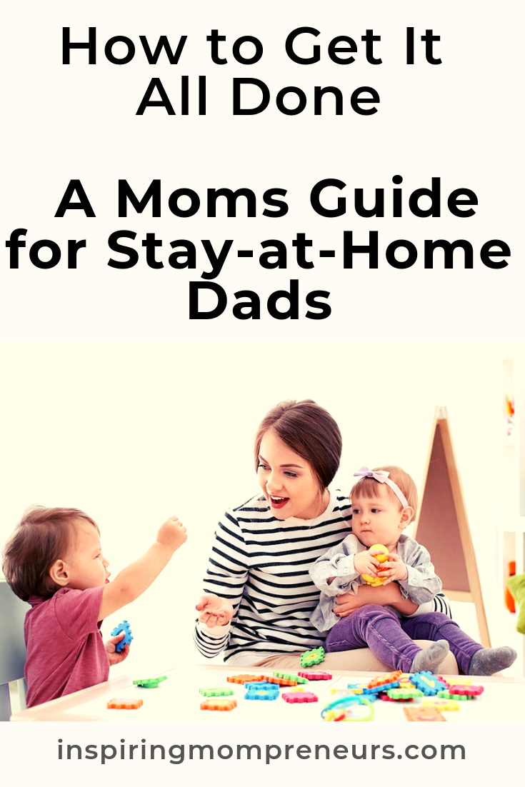 Stay-at-Home-Dads, we take our hats off to you. Are you open to some advice from Moms who have been in your shoes? Here you go. #GuideforStayatHomeDads