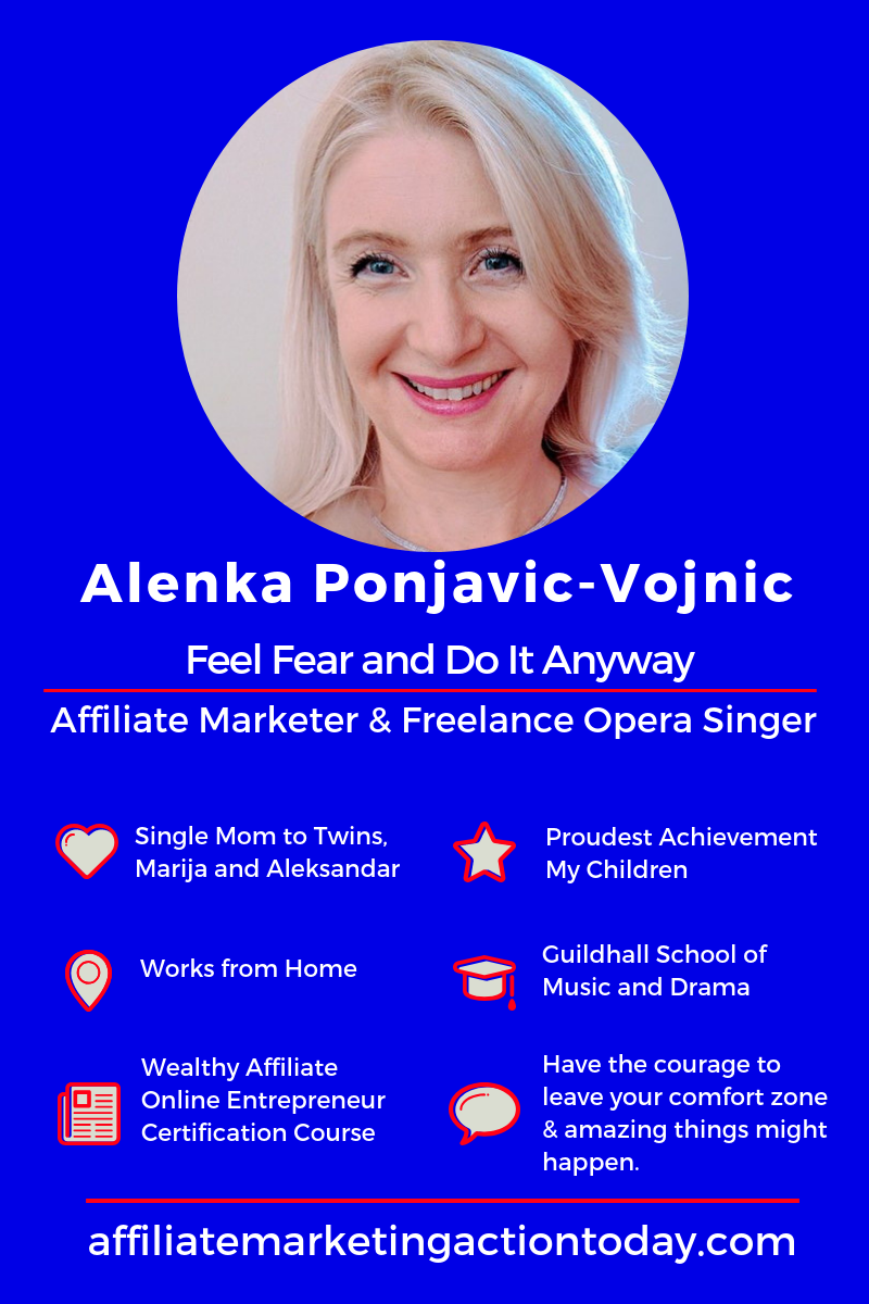 Meet Alenka, a Single Mum with 3.5-year-old twins, an Opera Singer and Affiliate Marketer. Alenka Ponjavic-Vojnic is the Founder of Affiliate Marketing Action Today. #AffiliateMarketingActionToday #AffiliateMarketer #YouTuber #worklifebalance #featuredmompreneur