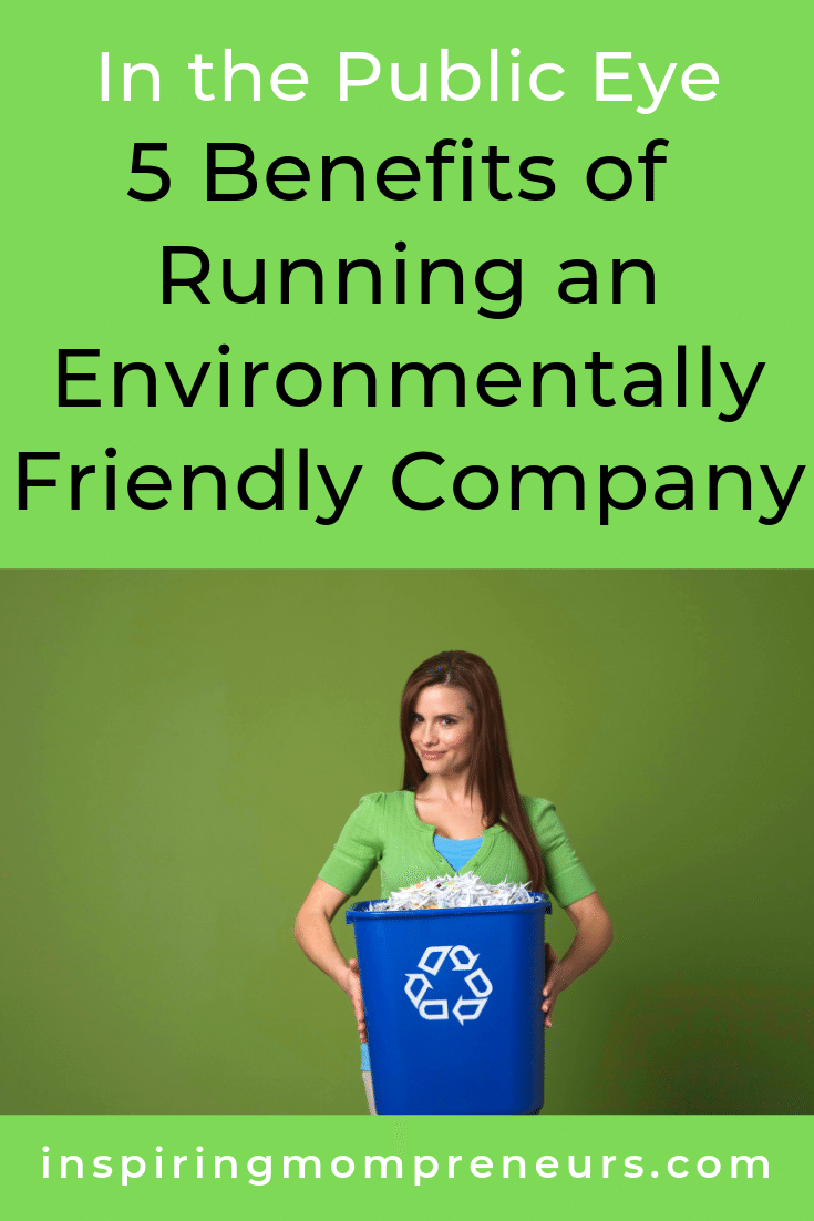 How green is your company? Are you enjoying these 5 benefits of being an environmentally friendly company? #benefitsofrunninganenvironmentallyfriendlycompany #benefitsofgoinggreen #gogreen