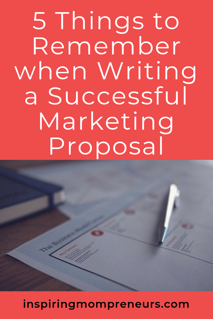 Are you about to write a marketing plan? Here are 5 things to keep in mind when you do. #writingasuccessfulmarketingproposal #marketingplan #marketing