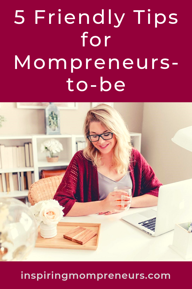 Are you planning on becoming a Mompreneur? First, consider these friendly tips from our newest resident Guest Poster, Ashley Wilson. #mompreneurtobe #mompreneurtips #entrepreneurship