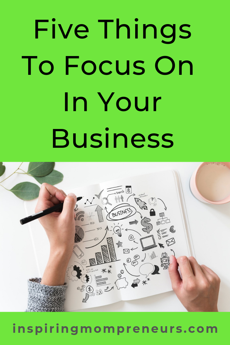 Are you focusing on what's important or what's urgent in your business? Focus on these 5 things for business success. #fivethingstofocusoninyourbusiness #businesstips