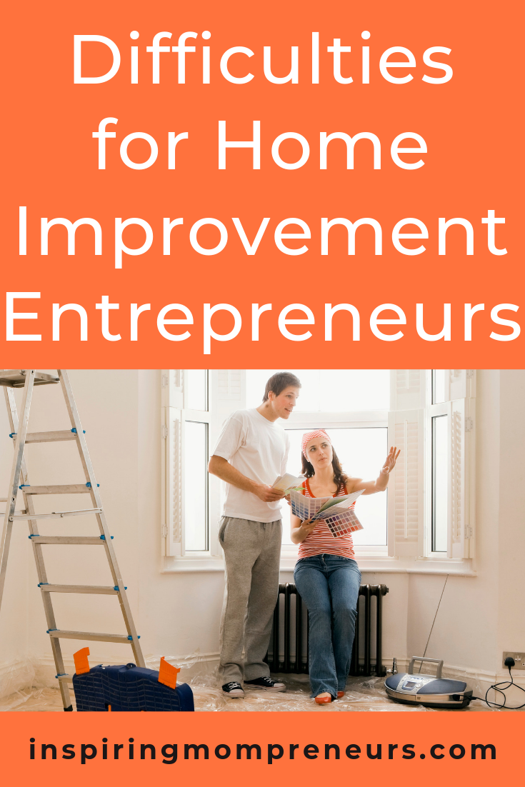 Are you in the home improvement industry? Emily Bartels discusses difficulties you may be facing in this guest post. #DifficultiesforHomeImprovementEntrepreneurs #entrepreneurship #homerepairs #homeimprovement