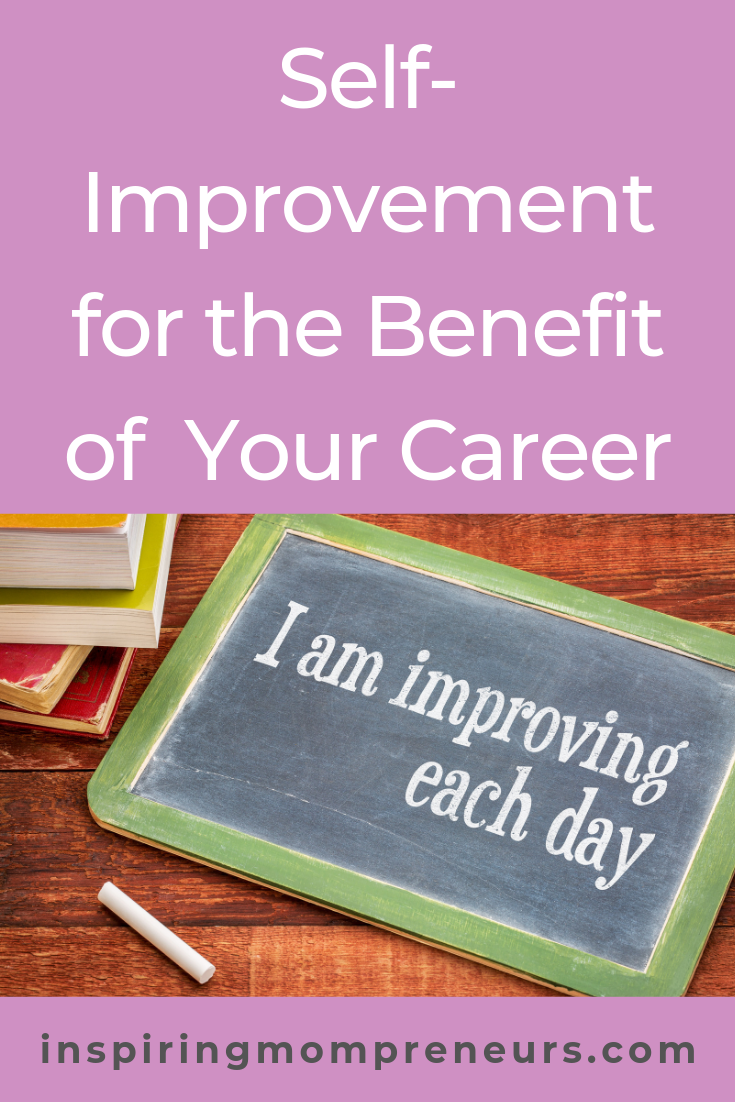 What are you doing to improve yourself and advance your career? Here are some great tips. #Selfimprovement #CareerTips #selfimprovementforthebenefitofyourcareer