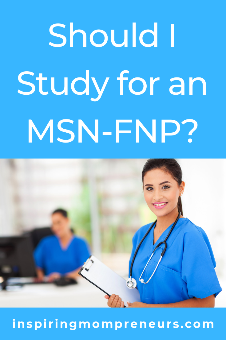 Have you considered advancing your nursing career by studying further? How about getting an MSN-FNP: Master of Science in Nursing - Family Nurse Practitioner  #shouldIstudyforan #MSN #FNP