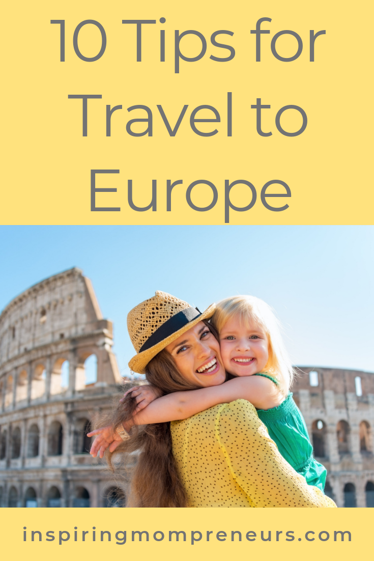 Planning a dream vacation for your family in Europe? Or jetting to Europe on business? Here are 10 tips to make your trip a success. #TipsforTraveltoEurope #TravelTips #TravellinginEurope #ETIAS #EuropeanTravelInformationSystem