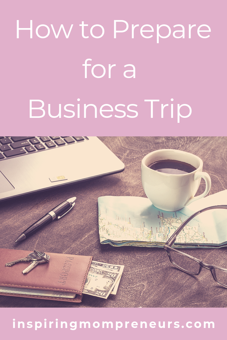 10 Useful Tips on How to Prepare for a Business Trip plus an extra Bonus Tip for Mom Entrepreneurs. #howtoprepareforabusinesstrip #businesstravel