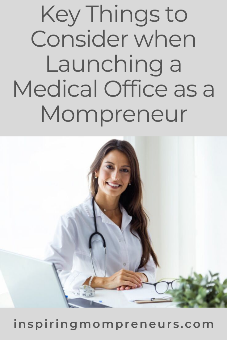 Would you like to launch your own medical office? Here's how to make it inviting and comfortable for your patients to ensure your medical practice thrives. Guest Post by Helen Bradford. #launchingamedicaloffice #entrepreneurship