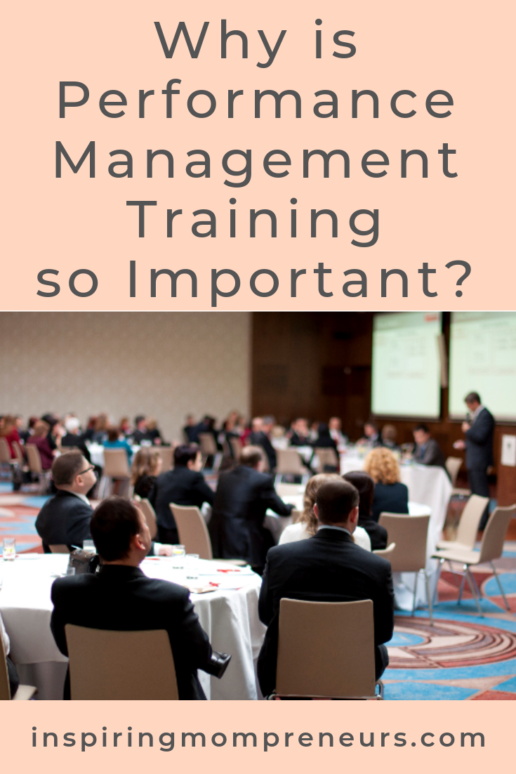 Understanding how Performance Management works can help you identify why its so important. That's where Performance Management Training comes in. Read more at Inspiring Mompreneurs. #whyperformancemanagementtraining #performancemanagement #training #careertips #businesstips