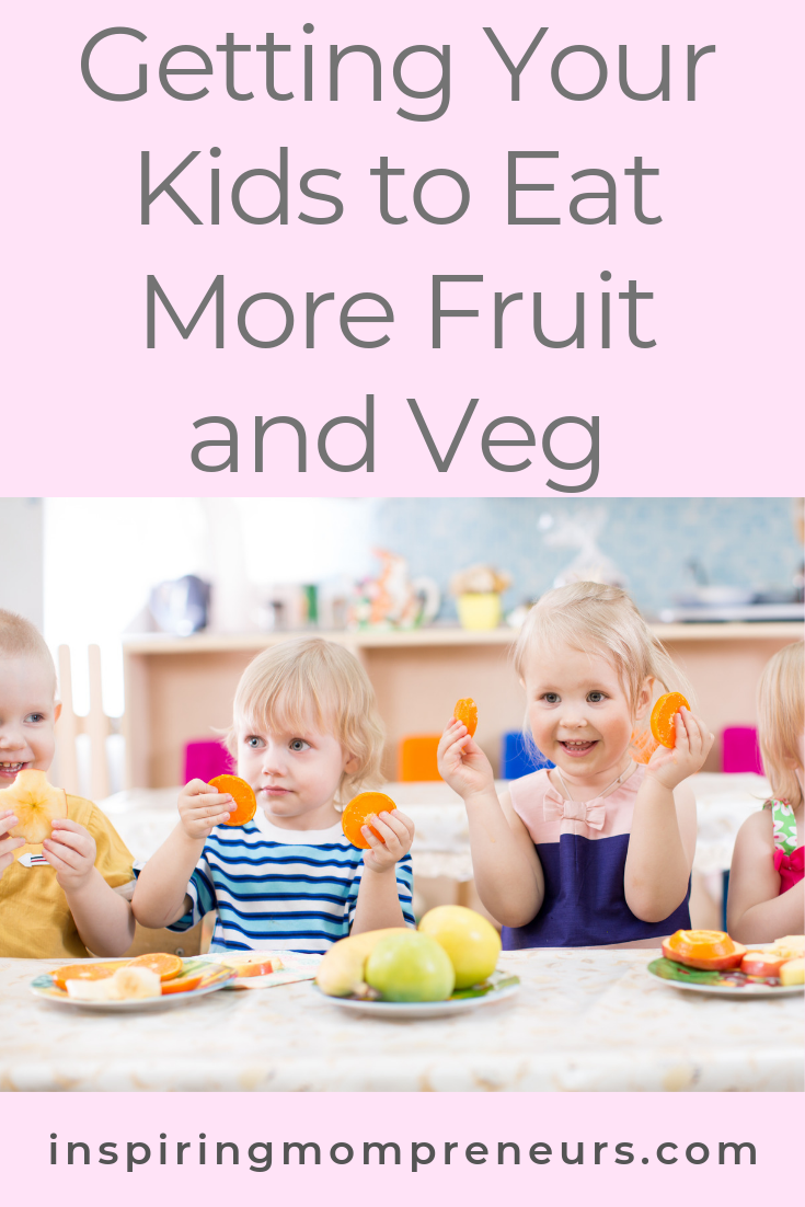 Having trouble getting your kids to eat their fruit and veg?  Here's what you can do. Read more at Inspiring Mompreneurs.  #GettingYourKidstoEatTheirFruitandVeg #HealthyEating #ParentingTips #HealthyFoodKids